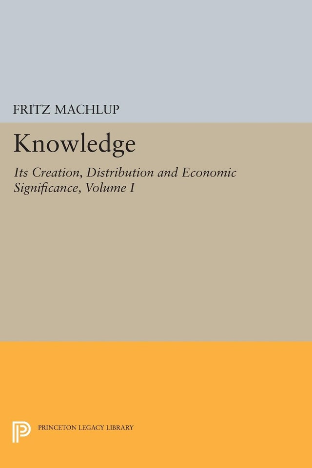 Knowledge: Its Creation, Distribution and Economic Significance, Volume I