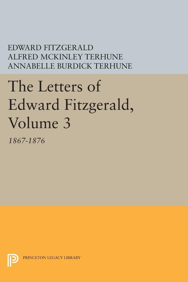 The Letters of Edward Fitzgerald, Volume 3