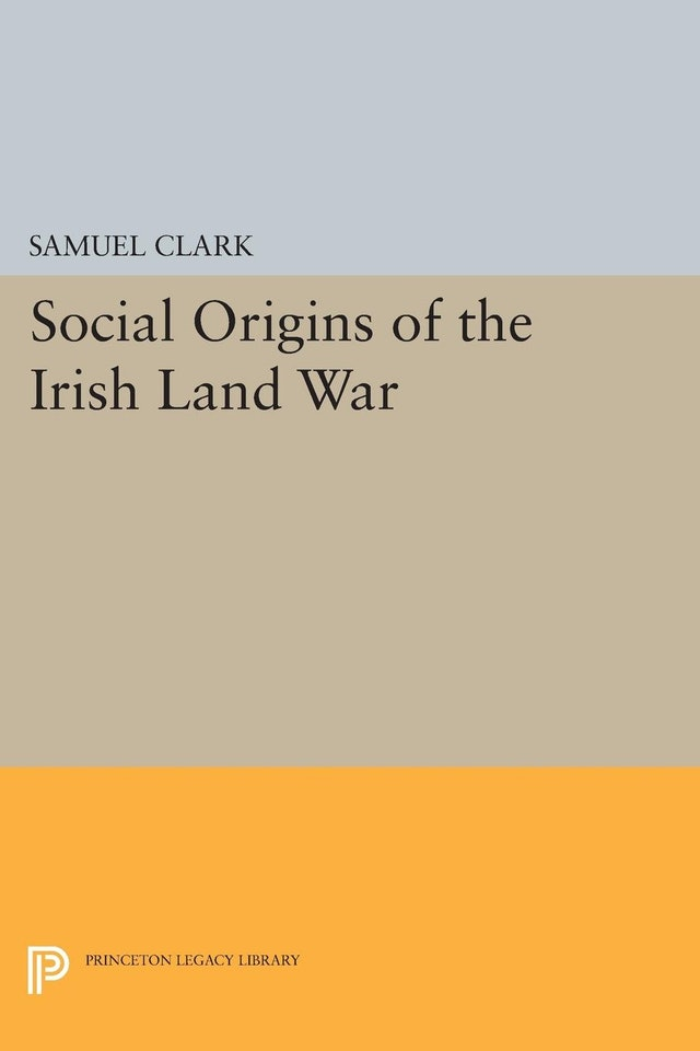 Social Origins of the Irish Land War