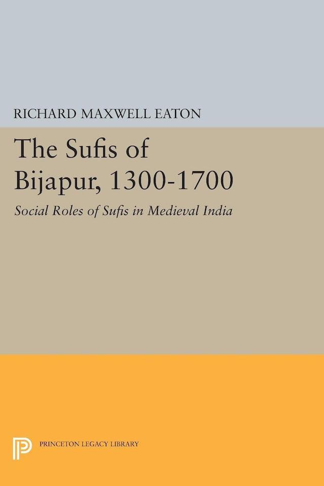 The Sufis of Bijapur, 1300-1700
