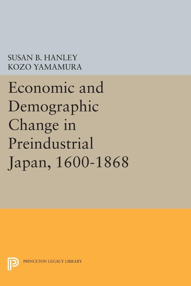 Economic and Demographic Change in Preindustrial Japan, 1600-1868