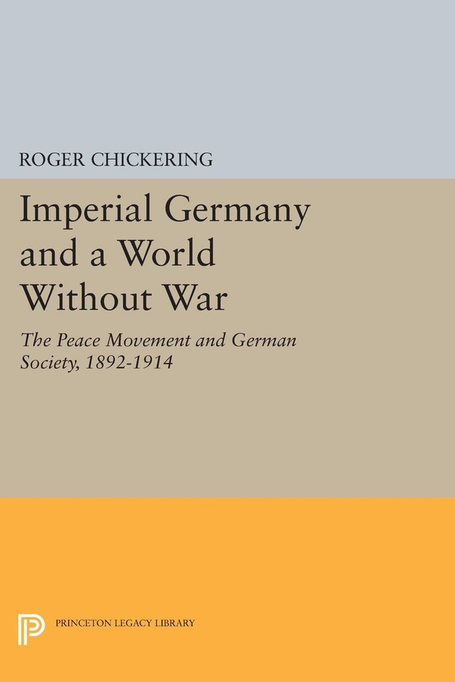 Imperial Germany and a World Without War