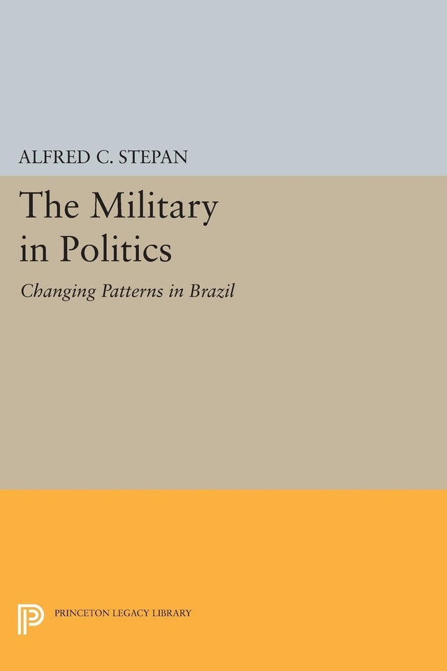 The Military In Politics Princeton University Press