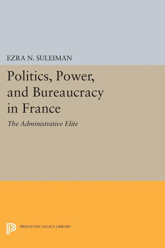 Politics, Power, and Bureaucracy in France
