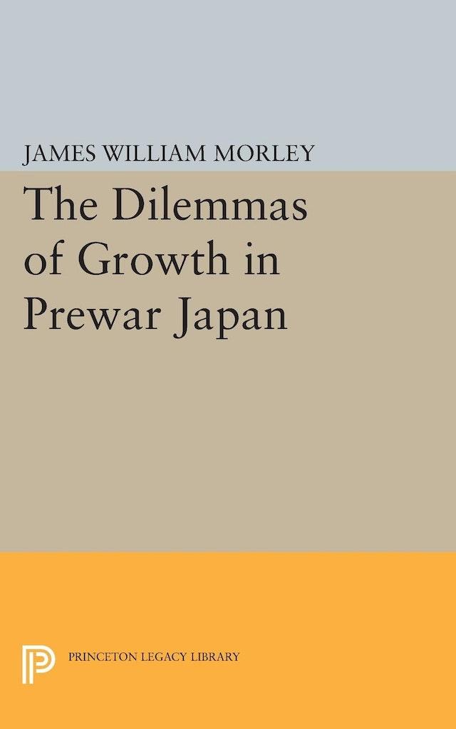 The Dilemmas of Growth in Prewar Japan