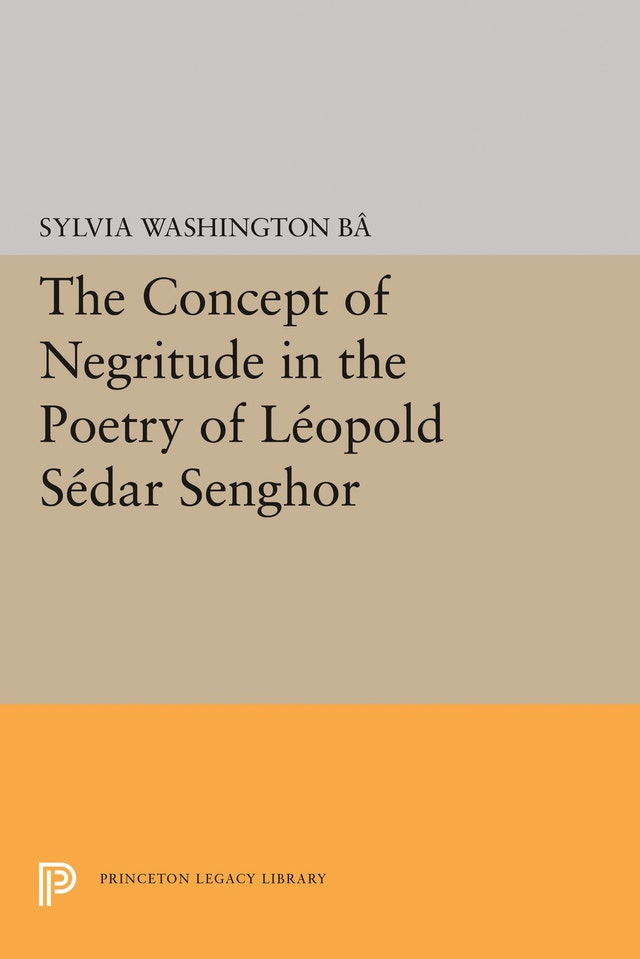 The Concept of Negritude in the Poetry of Leopold Sedar Senghor