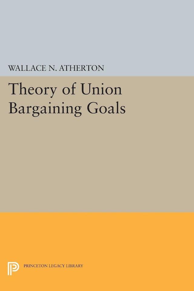 Theory of Union Bargaining Goals