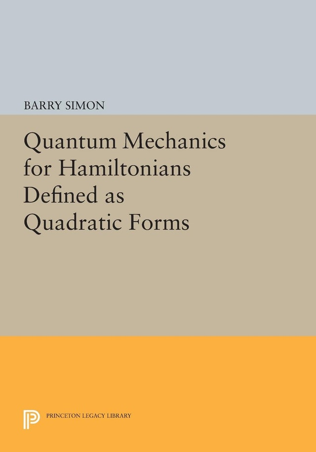 Quantum Mechanics for Hamiltonians Defined as Quadratic Forms