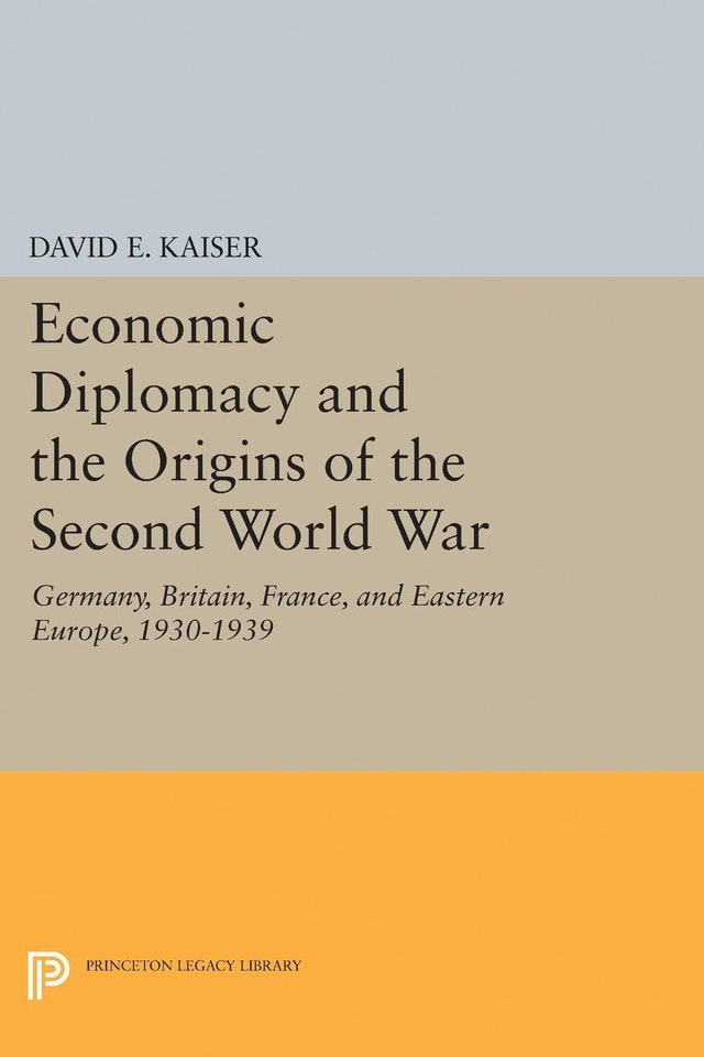 Economic Diplomacy and the Origins of the Second World War