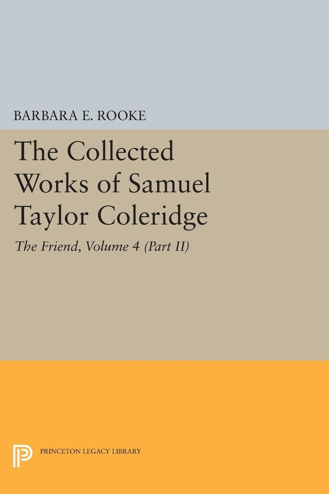 The Collected Works of Samuel Taylor Coleridge, Volume 4 (Part II)