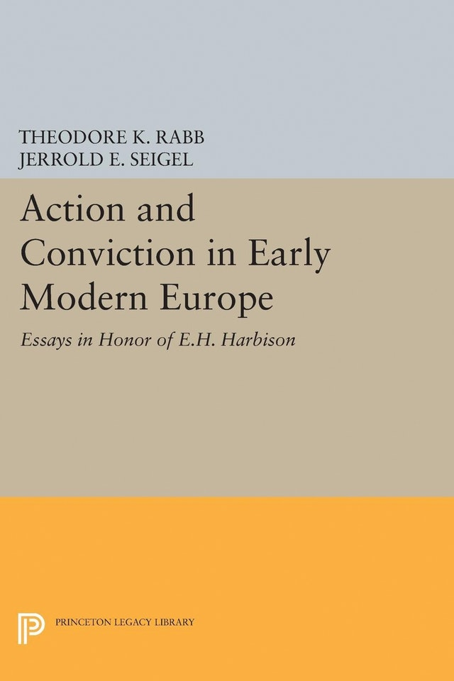 Action and Conviction in Early Modern Europe