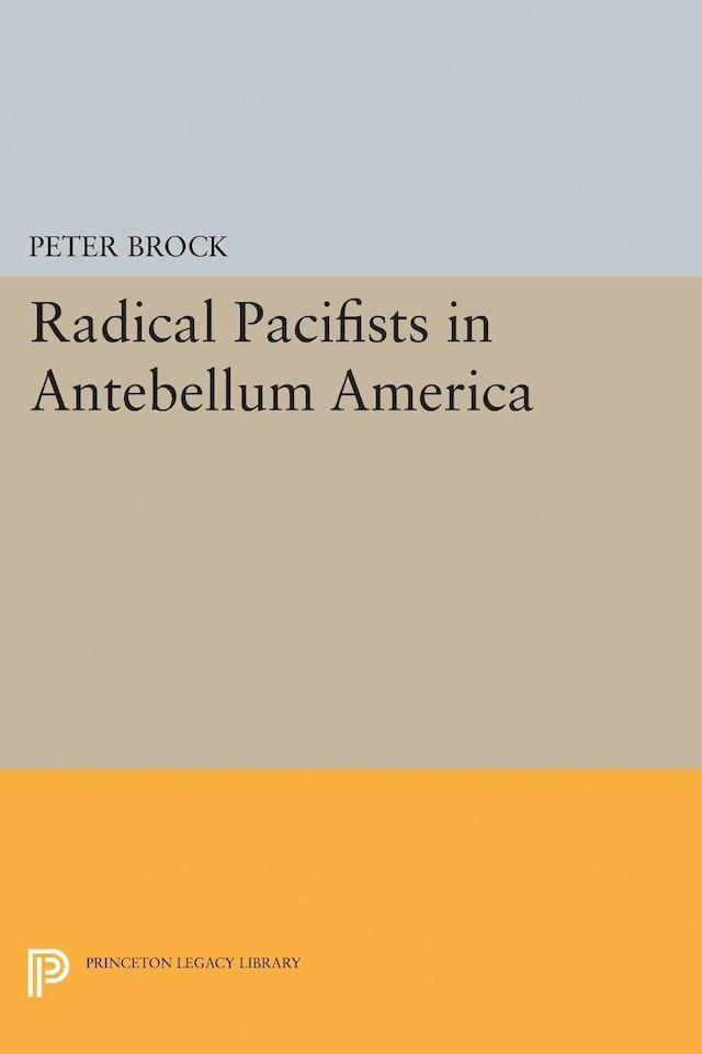 Radical Pacifists in Antebellum America