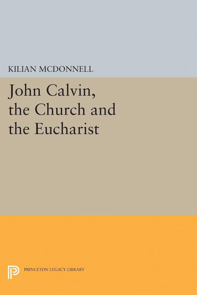 John Calvin, the Church and the Eucharist