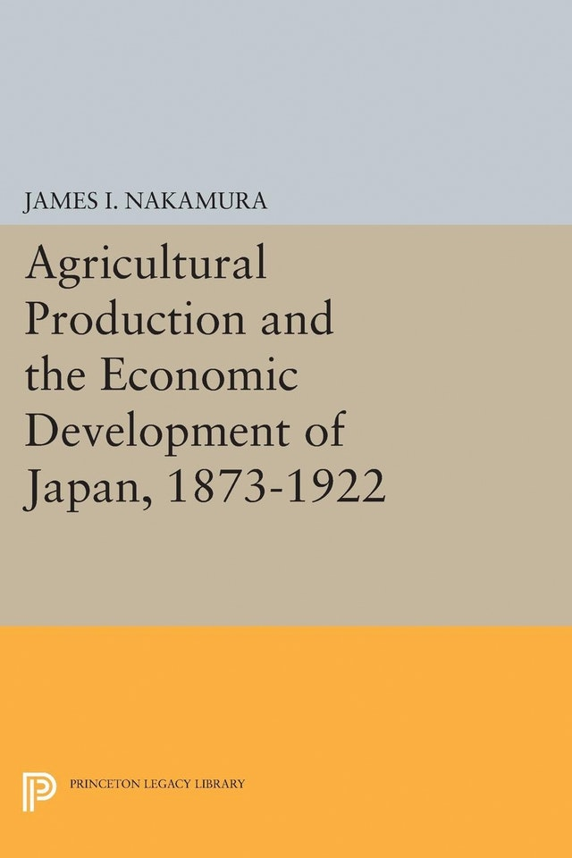 Agricultural Production and the Economic Development of Japan, 1873-1922