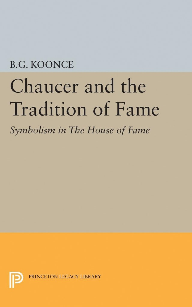 Chaucer and the Tradition of Fame
