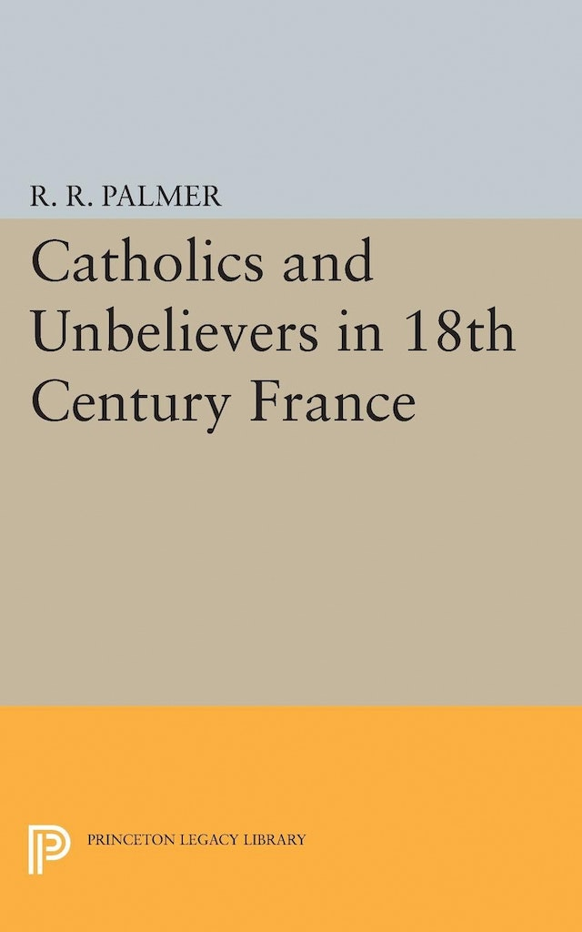 Catholics and Unbelievers in 18th Century France