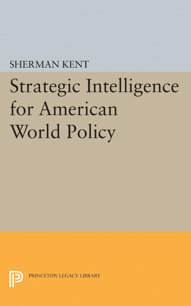 Strategic Intelligence for American World Policy