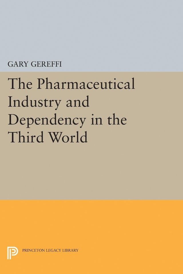 The Pharmaceutical Industry and Dependency in the Third World