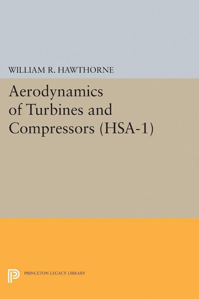 Aerodynamics of Turbines and Compressors. (HSA-1), Volume 1