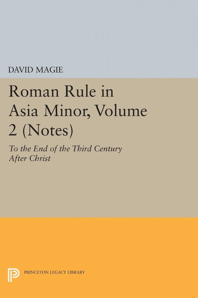 Roman Rule in Asia Minor, Volume 2 (Notes)