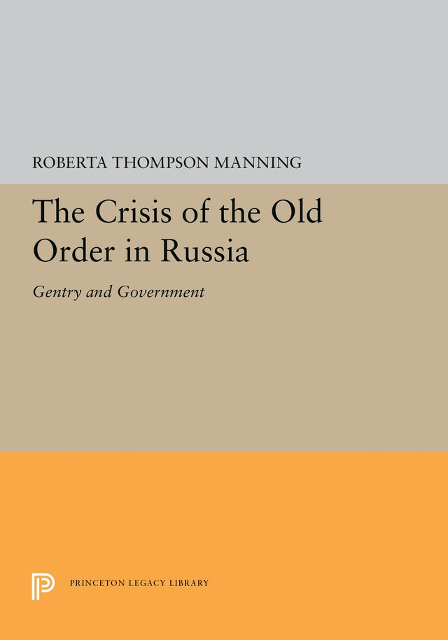 The Crisis of the Old Order in Russia