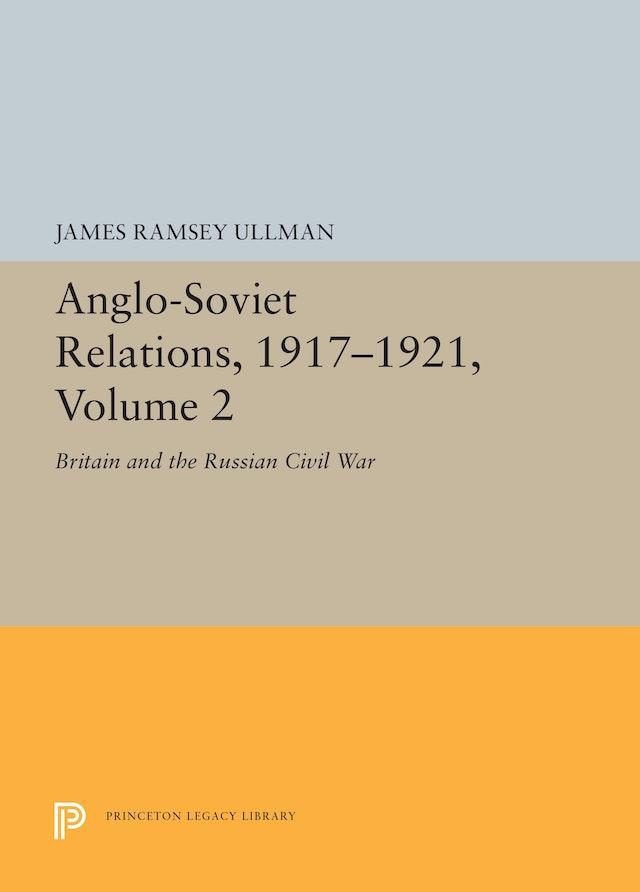 Anglo-Soviet Relations, 1917-1921, Volume 2