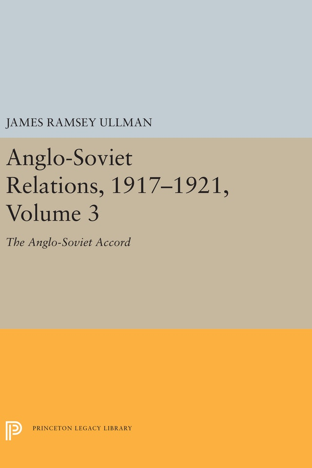 Anglo-Soviet Relations, 1917-1921, Volume 3