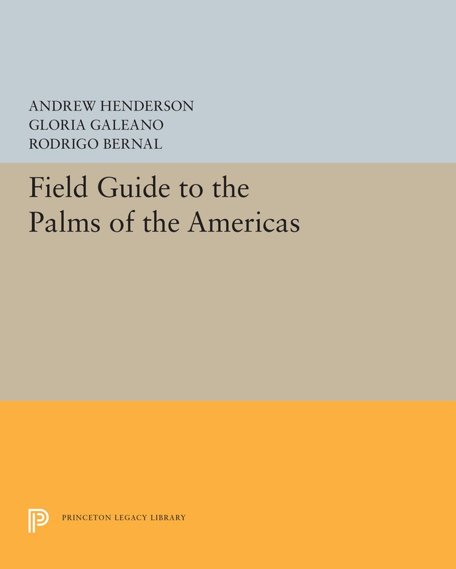Field Guide to the Palms of the Americas