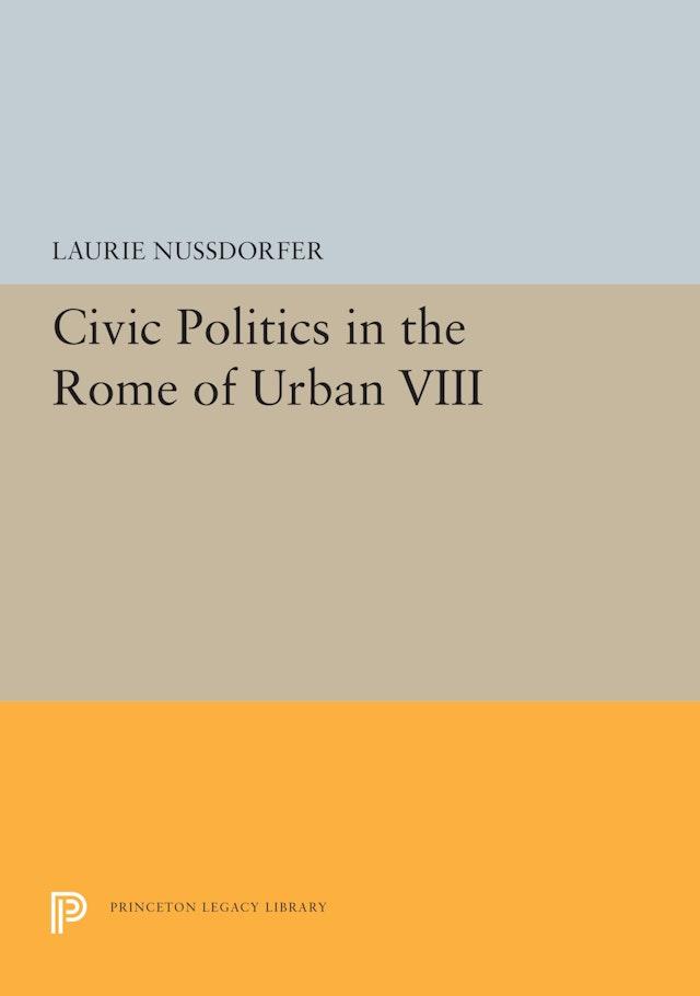 Civic Politics in the Rome of Urban VIII