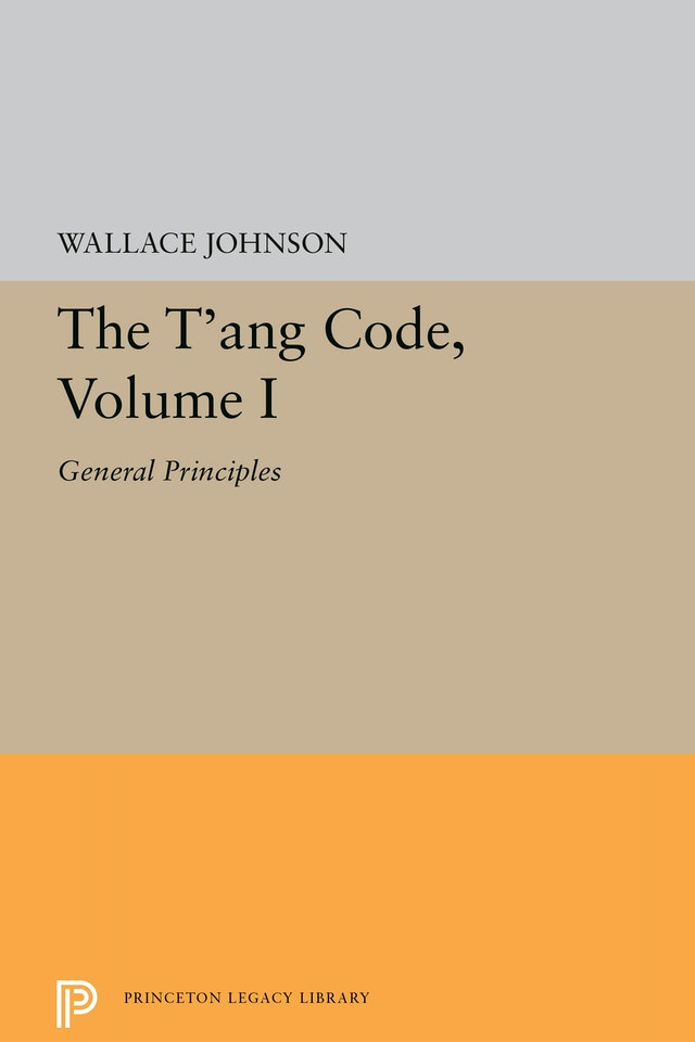The T'ang Code, Volume I
