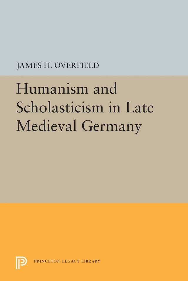 Humanism and Scholasticism in Late Medieval Germany
