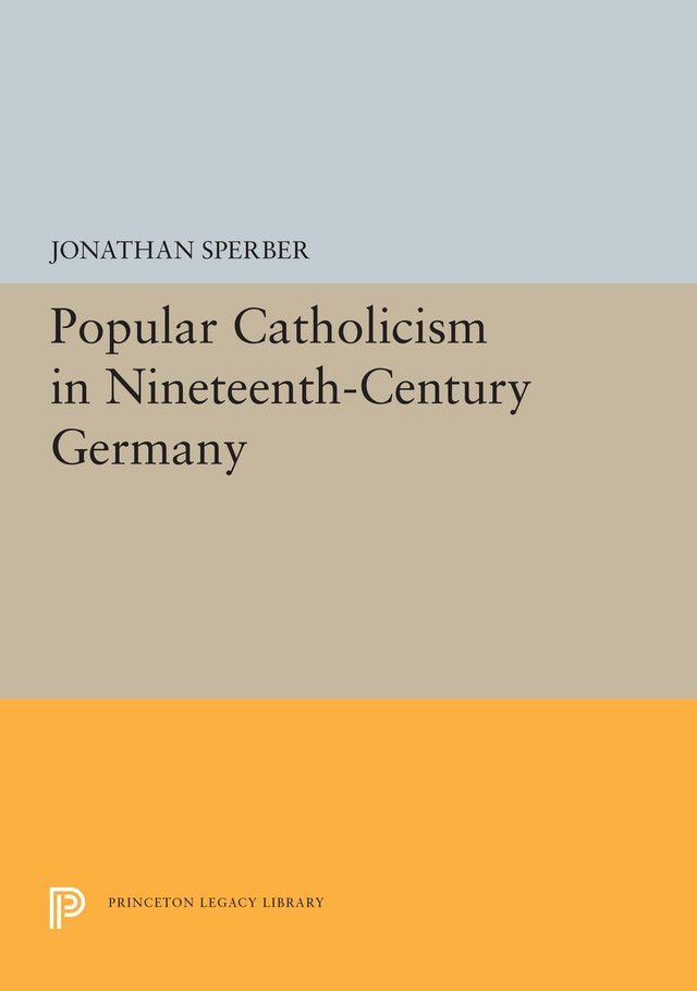 Popular Catholicism in Nineteenth-Century Germany