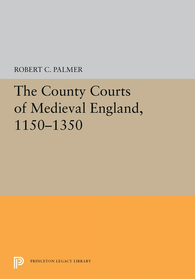 The County Courts of Medieval England, 1150-1350