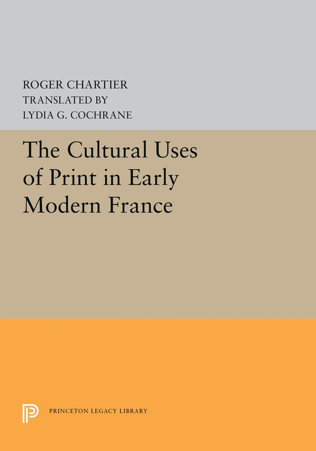 The Cultural Uses of Print in Early Modern France