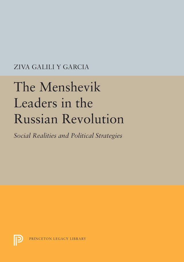 The Menshevik Leaders in the Russian Revolution