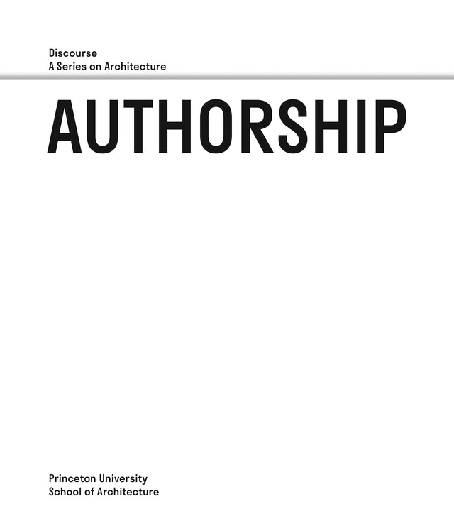 Authorship: Discourse, A Series on Architecture