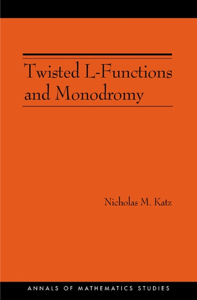 Twisted L-Functions and Monodromy. (AM-150), Volume 150