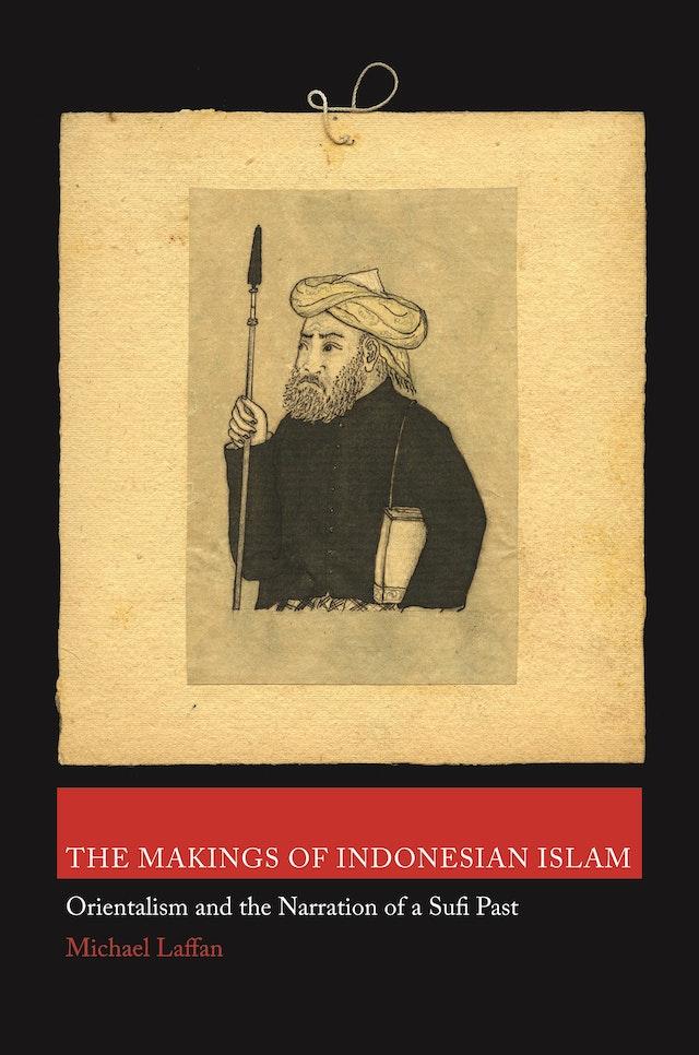 The Makings of Indonesian Islam