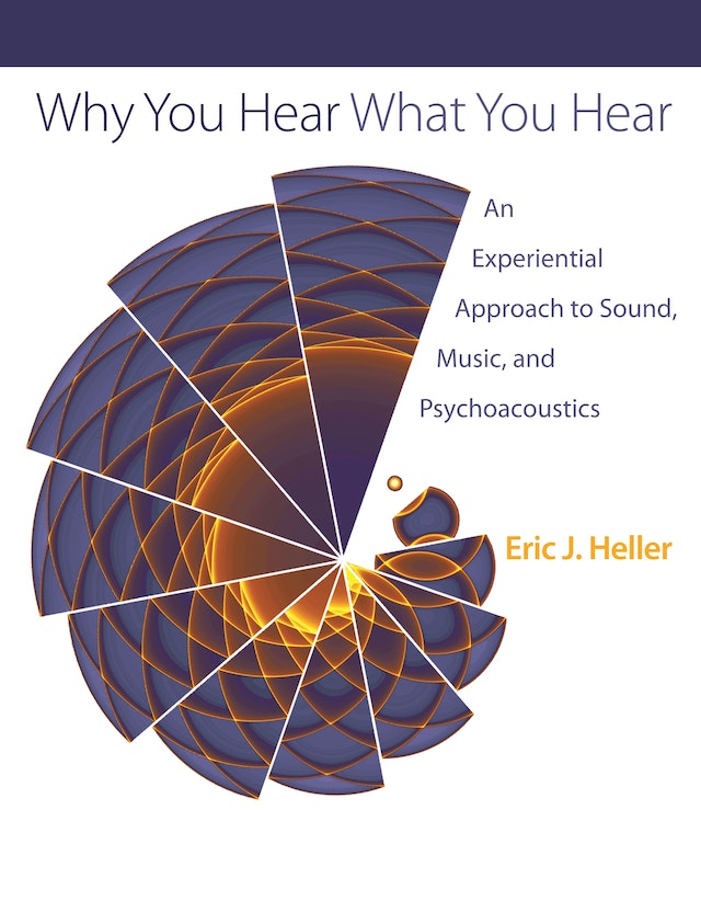Why You Hear What You Hear