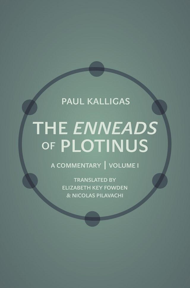 The <i>Enneads</i> of Plotinus, Volume 1