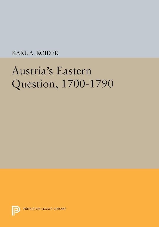 Austria's Eastern Question, 1700-1790