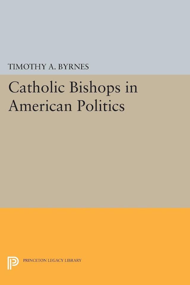 Catholic Bishops in American Politics