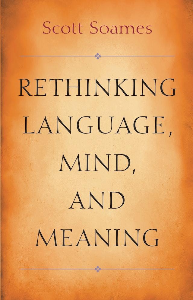 Rethinking Language, Mind, and Meaning