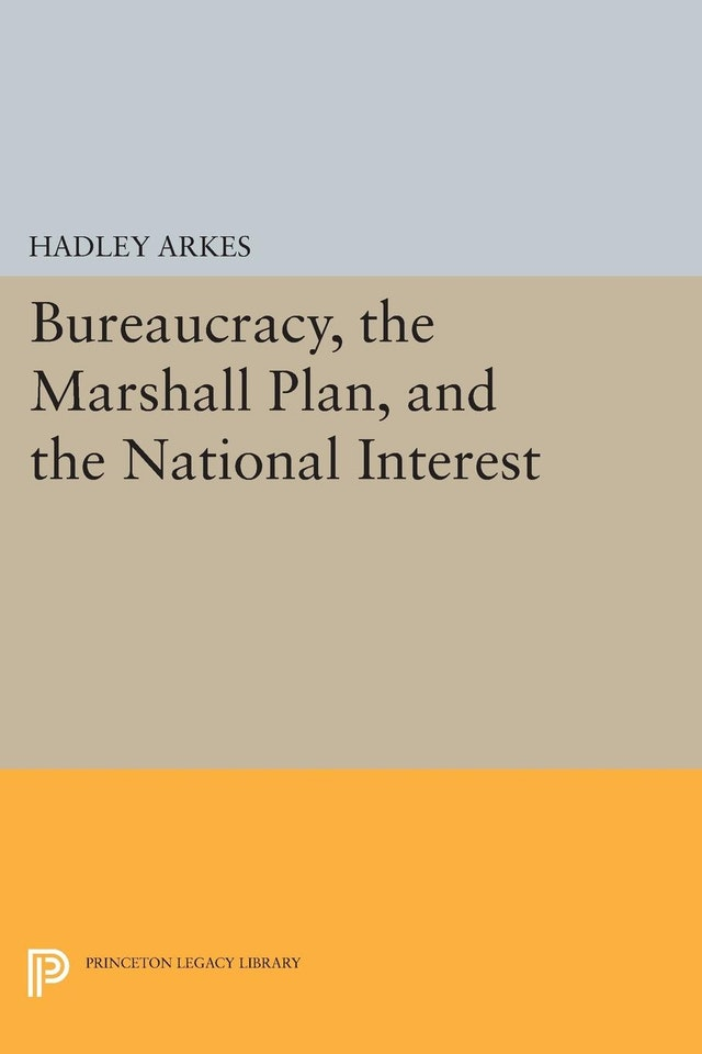 Bureaucracy, the Marshall Plan, and the National Interest