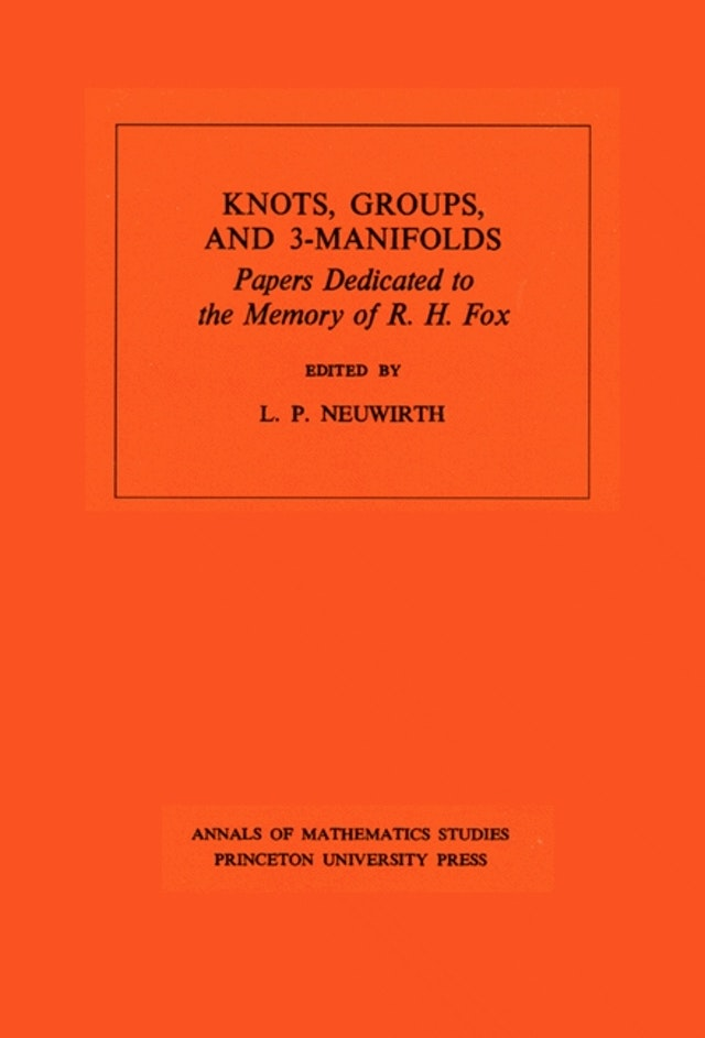 Knots, Groups and 3-Manifolds (AM-84), Volume 84