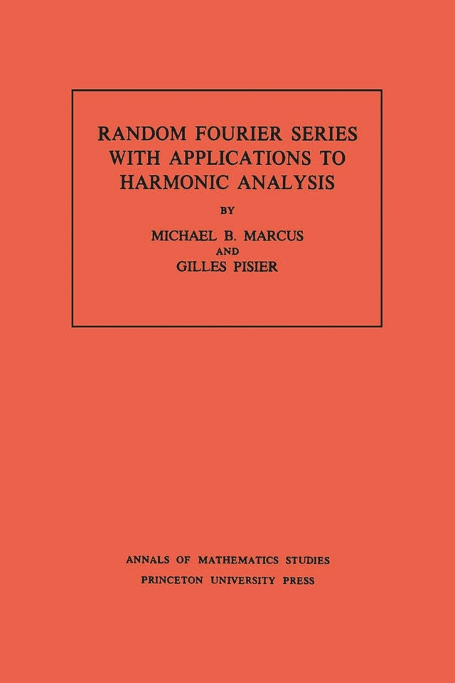 Random Fourier Series with Applications to Harmonic Analysis. (AM-101), Volume 101