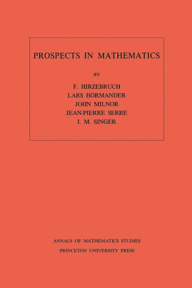 Prospects in Mathematics. (AM-70), Volume 70