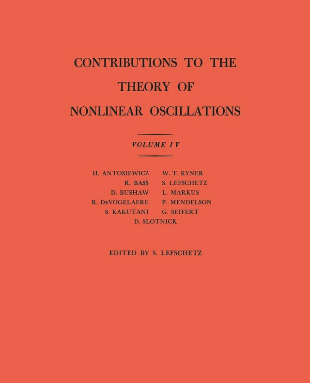 Contributions to the Theory of Nonlinear Oscillations (AM-41), Volume IV