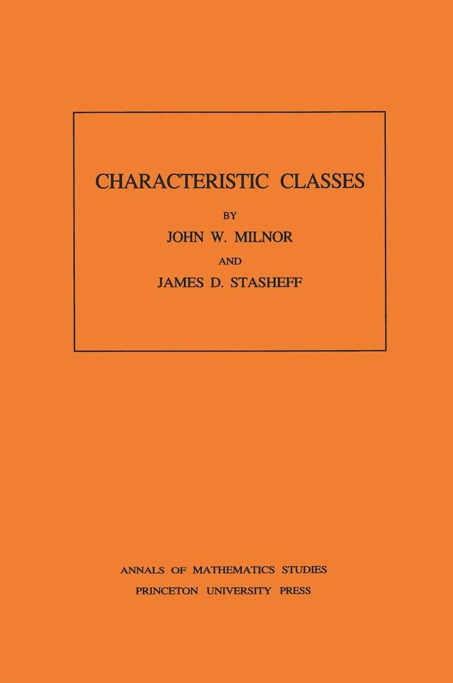 Characteristic Classes. (AM-76), Volume 76