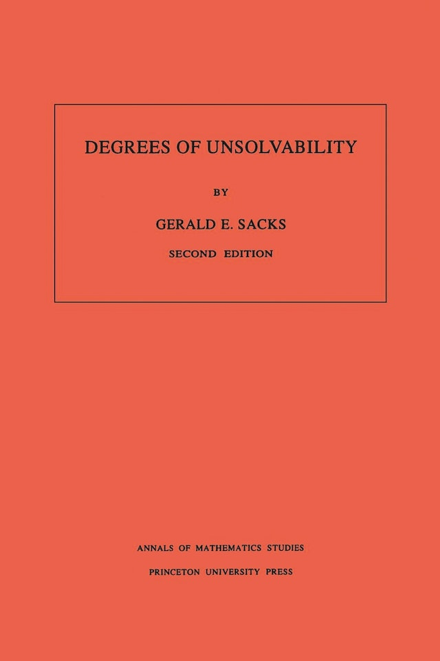 Degrees of Unsolvability. (AM-55), Volume 55
